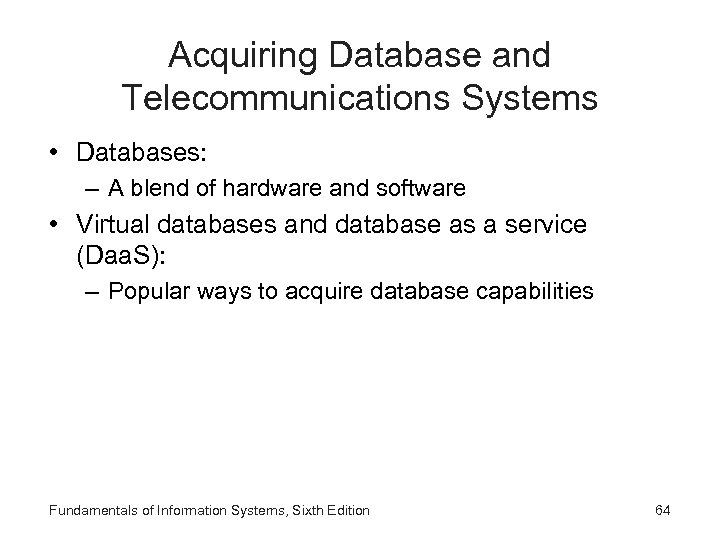 Acquiring Database and Telecommunications Systems • Databases: – A blend of hardware and software