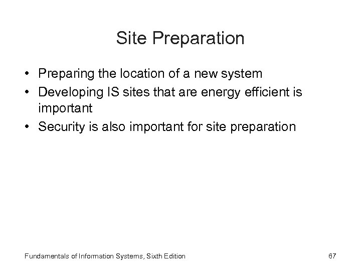 Site Preparation • Preparing the location of a new system • Developing IS sites
