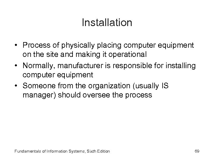 Installation • Process of physically placing computer equipment on the site and making it