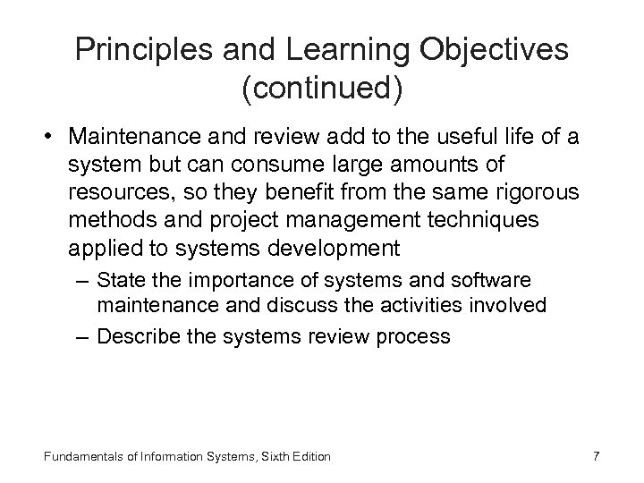Principles and Learning Objectives (continued) • Maintenance and review add to the useful life