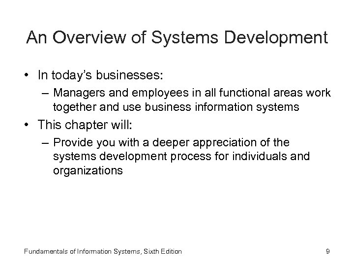 An Overview of Systems Development • In today's businesses: – Managers and employees in