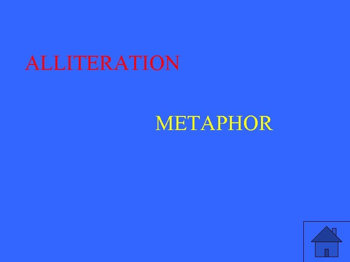 ALLITERATION METAPHOR
