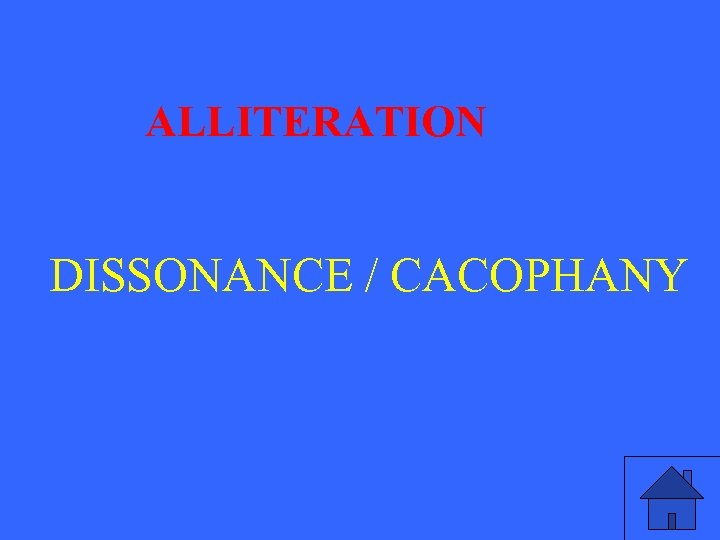 ALLITERATION DISSONANCE / CACOPHANY