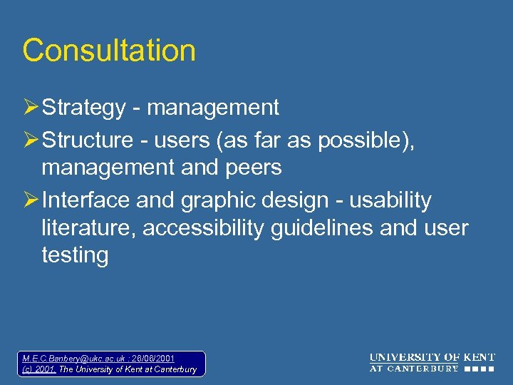 Consultation Ø Strategy - management Ø Structure - users (as far as possible), management