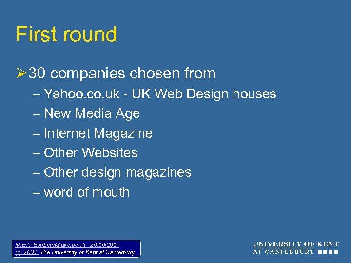 First round Ø 30 companies chosen from – Yahoo. co. uk - UK Web