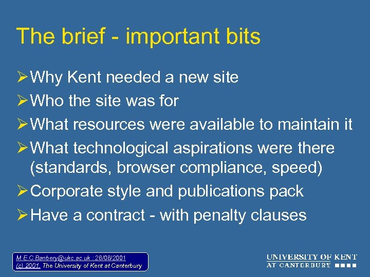 The brief - important bits Ø Why Kent needed a new site Ø Who