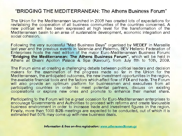 """""""BRIDGING THE MEDITERRANEAN: The Athens Business Forum"""" The Union for the Mediterranean launched in"""