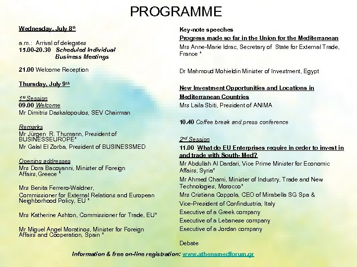 PROGRAMME Wednesday, July 8 th a. m. : Arrival of delegates 15. 00 -20.