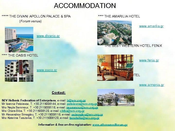 ACCOMMODATION ***** THE DIVANI APOLLON PALACE & SPA (Forum venue) **** THE AMARILIA HOTEL