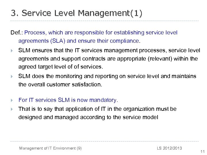 3. Service Level Management(1) Def. : Process, which are responsible for establishing service level
