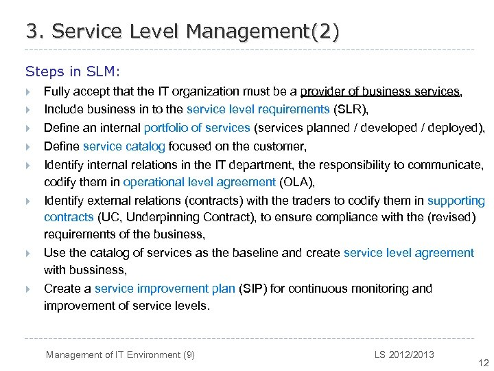 3. Service Level Management(2) Steps in SLM: } } } } Fully accept that