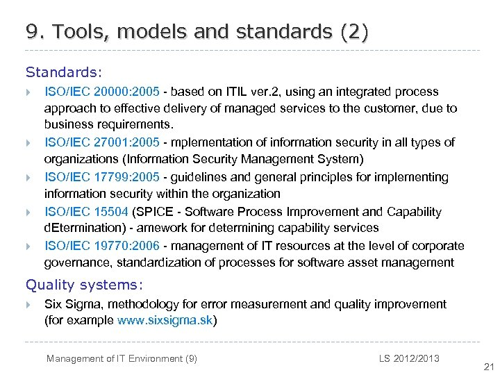 9. Tools, models and standards (2) Standards: } } } ISO/IEC 20000: 2005 -