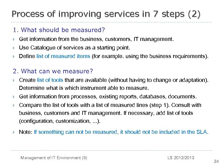 Process of improving services in 7 steps (2) 1. What should be measured? }