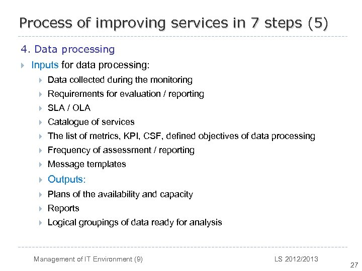 Process of improving services in 7 steps (5) 4. Data processing } Inputs for