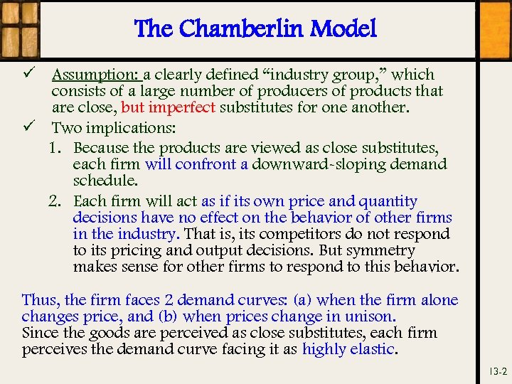 "The Chamberlin Model ü Assumption: a clearly defined ""industry group, "" which consists of"