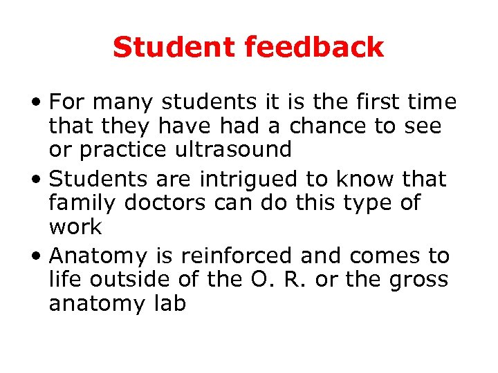 Student feedback • For many students it is the first time that they have