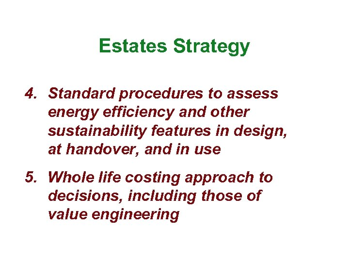 Estates Strategy 4. Standard procedures to assess energy efficiency and other sustainability features in
