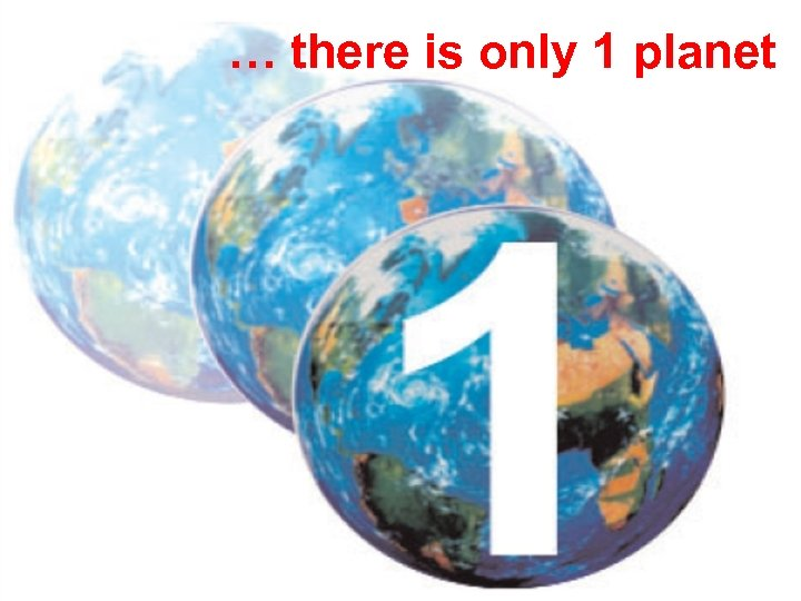 … there is only 1 planet