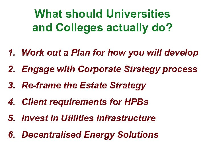 What should Universities and Colleges actually do? 1. Work out a Plan for how