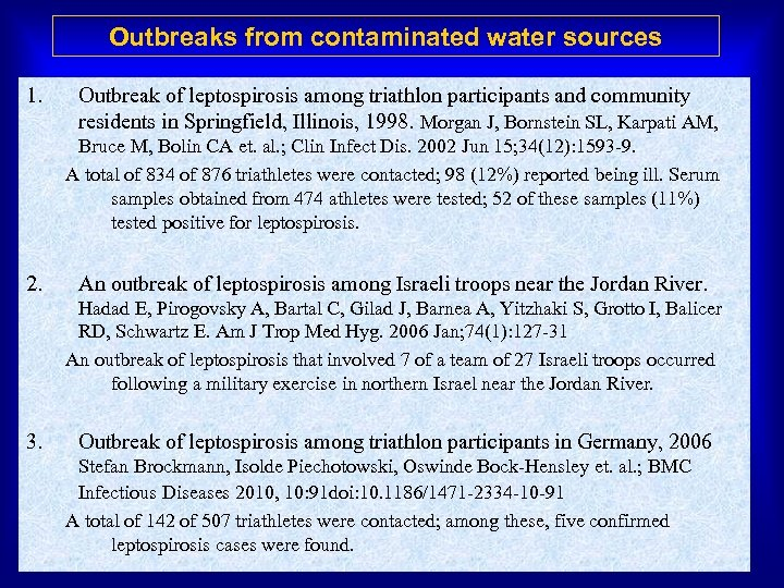 Outbreaks from contaminated water sources 1. Outbreak of leptospirosis among triathlon participants and community