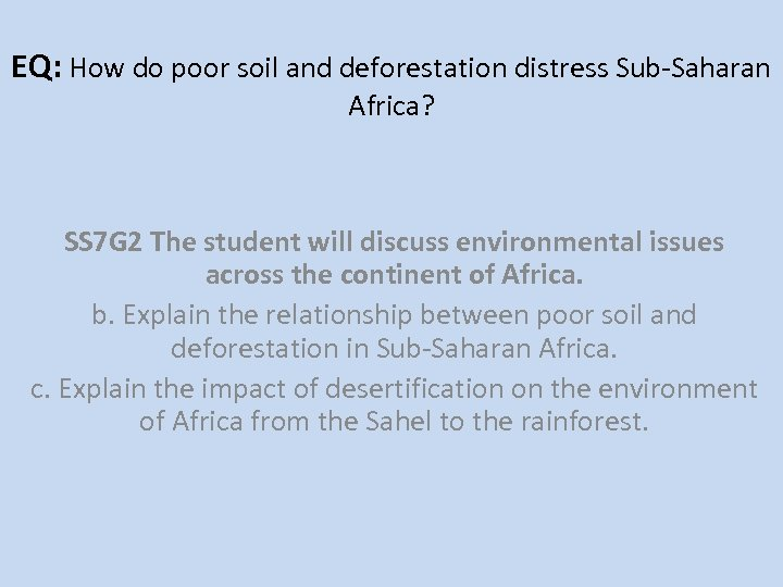 EQ: How do poor soil and deforestation distress Sub-Saharan Africa? SS 7 G 2