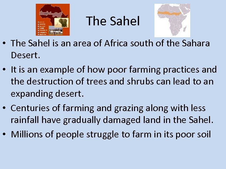 The Sahel • The Sahel is an area of Africa south of the Sahara