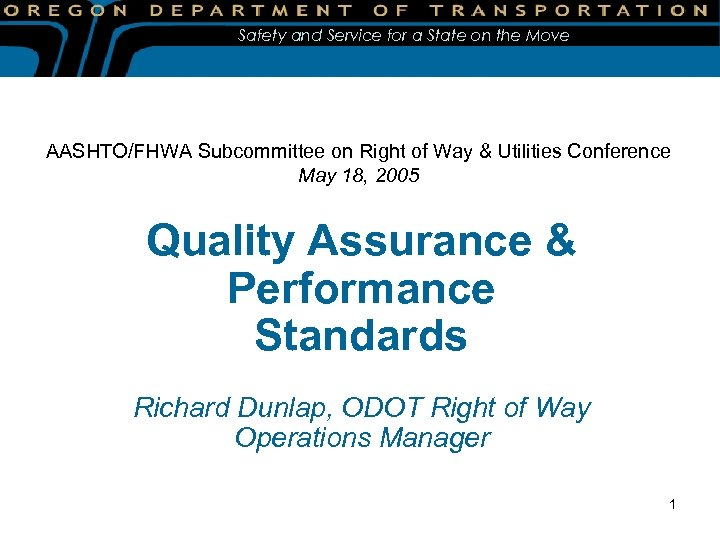 Safety and Service for a State on the Move AASHTO/FHWA Subcommittee on Right of