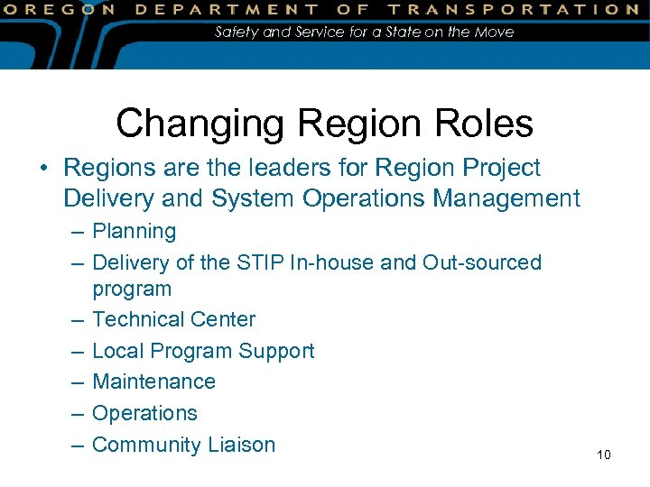 Safety and Service for a State on the Move Changing Region Roles • Regions