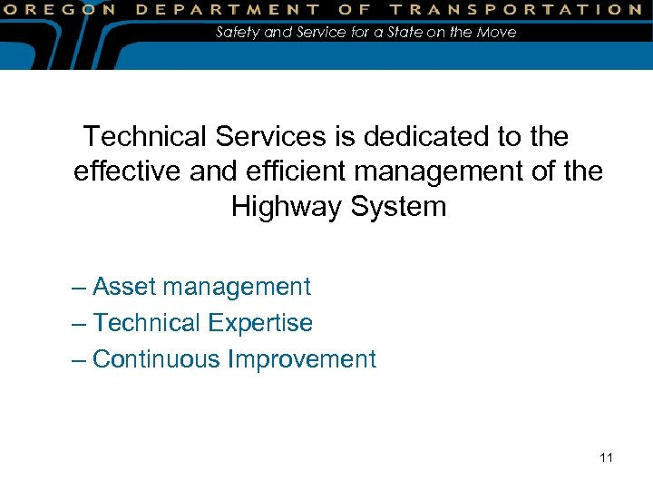 Safety and Service for a State on the Move Technical Services is dedicated to