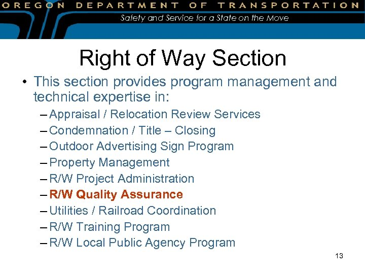 Safety and Service for a State on the Move Right of Way Section •