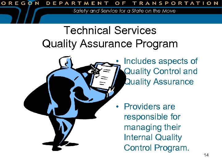 Safety and Service for a State on the Move Technical Services Quality Assurance Program