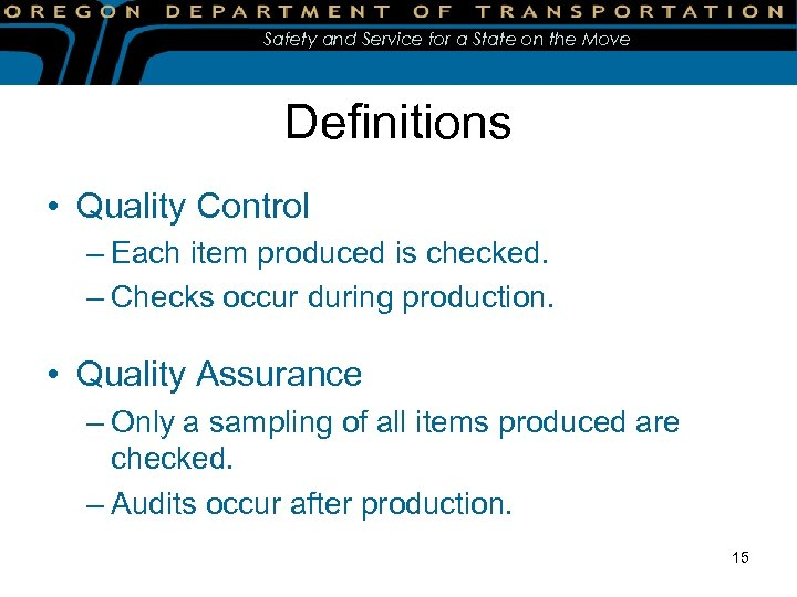 Safety and Service for a State on the Move Definitions • Quality Control –