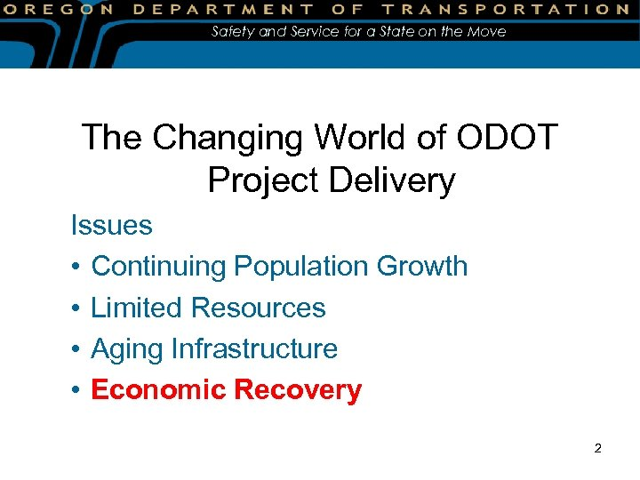 Safety and Service for a State on the Move The Changing World of ODOT