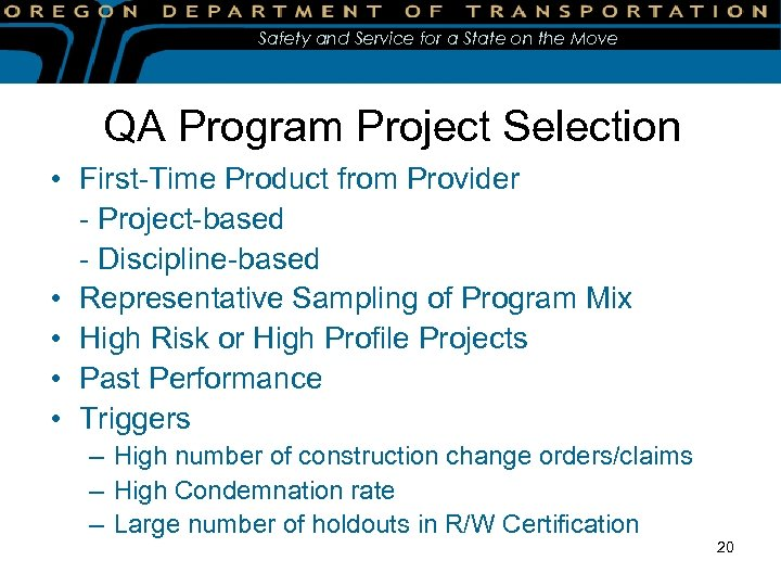 Safety and Service for a State on the Move QA Program Project Selection •