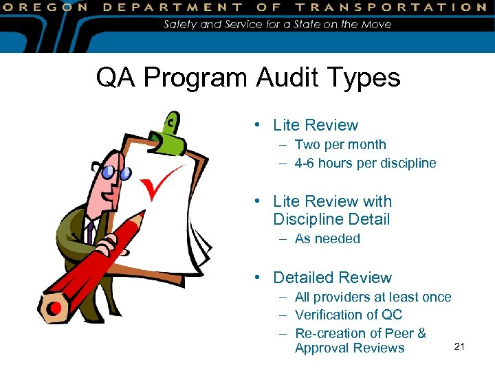 Safety and Service for a State on the Move QA Program Audit Types •