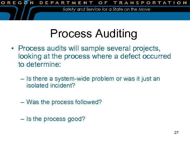 Safety and Service for a State on the Move Process Auditing • Process audits