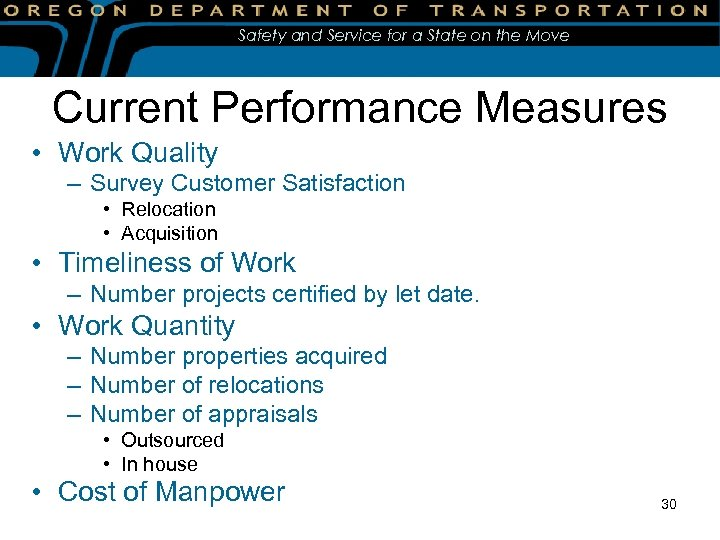 Safety and Service for a State on the Move Current Performance Measures • Work