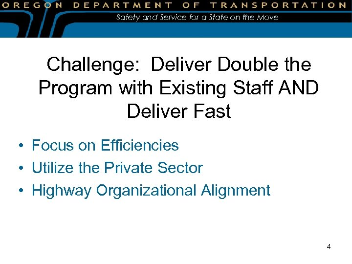 Safety and Service for a State on the Move Challenge: Deliver Double the Program