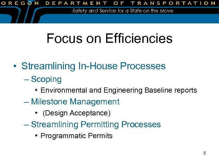 Safety and Service for a State on the Move Focus on Efficiencies • Streamlining