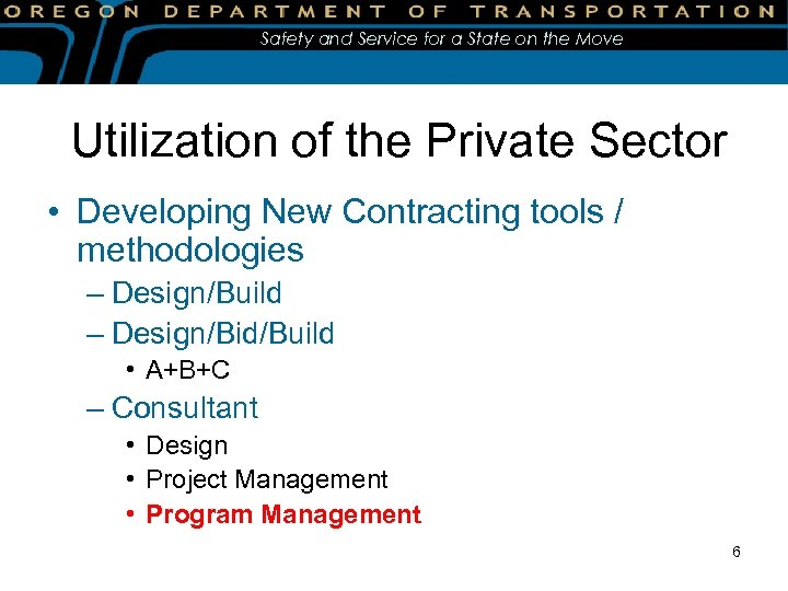 Safety and Service for a State on the Move Utilization of the Private Sector