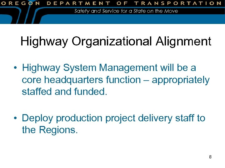 Safety and Service for a State on the Move Highway Organizational Alignment • Highway