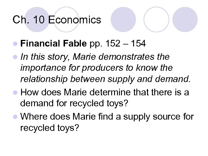 Ch. 10 Economics l Financial Fable pp. 152 – 154 l In this story,