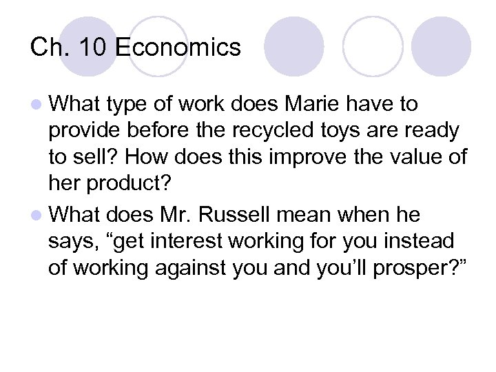 Ch. 10 Economics l What type of work does Marie have to provide before