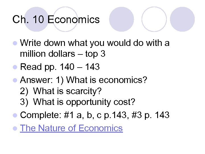 Ch. 10 Economics l Write down what you would do with a million dollars