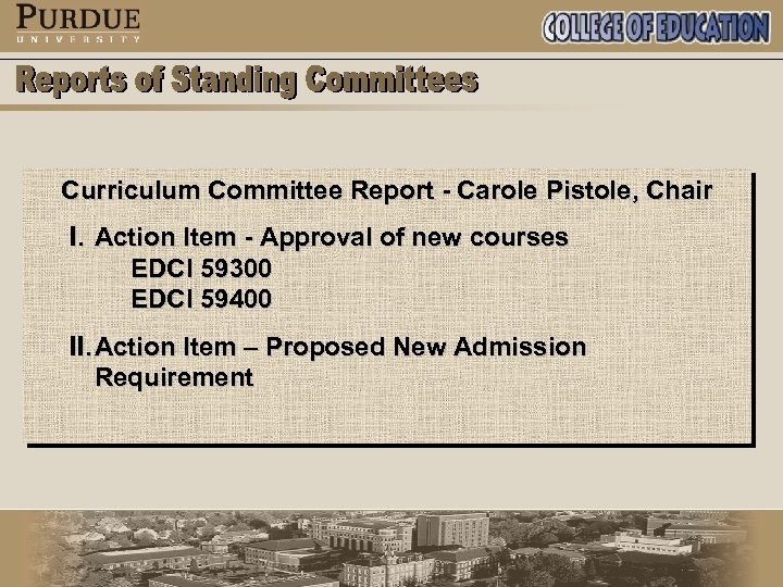 Curriculum Committee Report - Carole Pistole, Chair I. Action Item - Approval of new