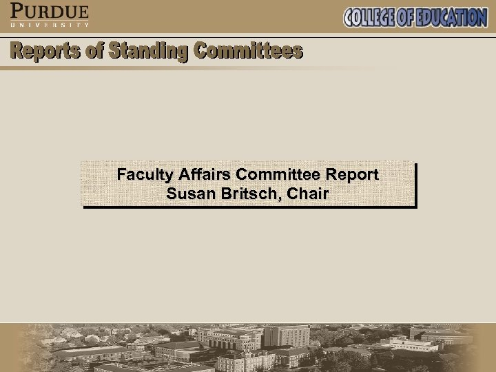 Faculty Affairs Committee Report Susan Britsch, Chair