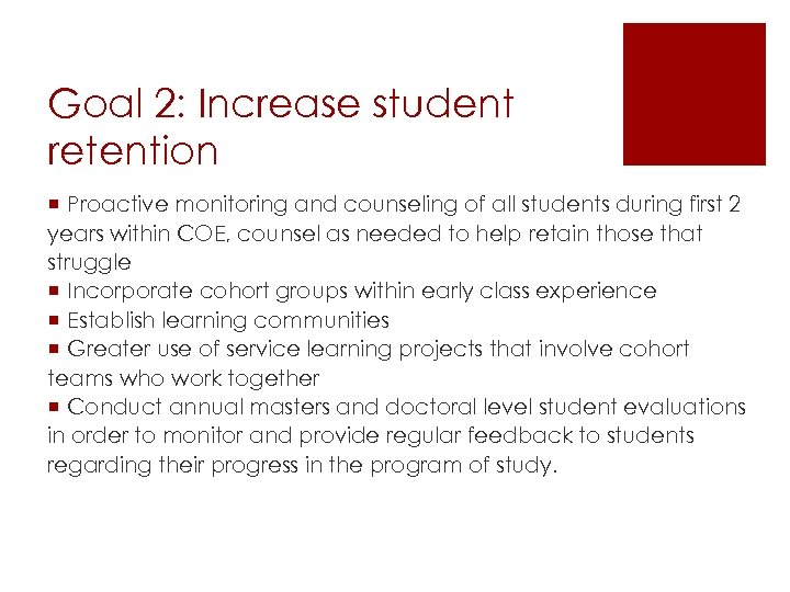 Goal 2: Increase student retention ¡ Proactive monitoring and counseling of all students during