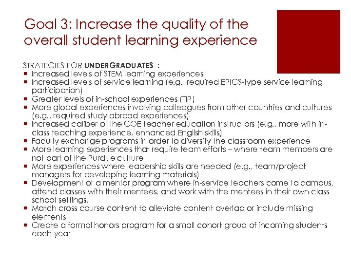 Goal 3: Increase the quality of the overall student learning experience STRATEGIES FOR UNDERGRADUATES