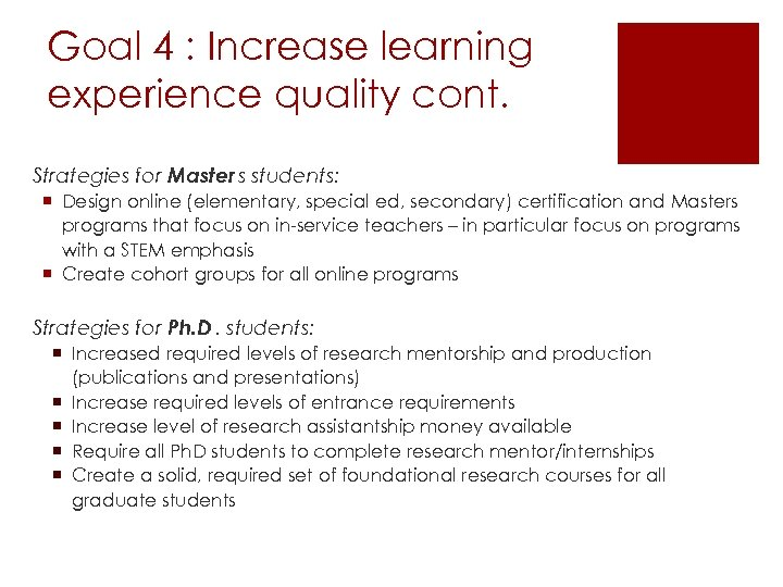 Goal 4 : Increase learning experience quality cont. Strategies for Master s students: ¡