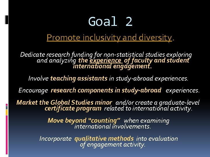 Goal 2 Promote inclusivity and diversity. Dedicate research funding for non-statistical studies exploring and